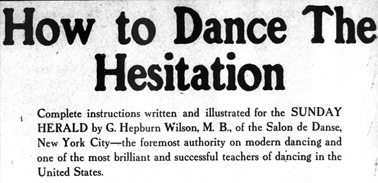 "Learn to dance the ""'Hesitation'…a variation of the Modern Waltz"" (Washington Herald, June 21, 1914, Image 7, via Chronicling America)."